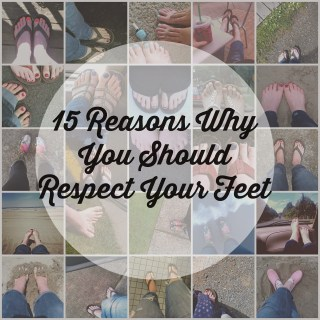 15 Reasons Why You Should Respect Your Feet (and excuses to have a pedicure!)