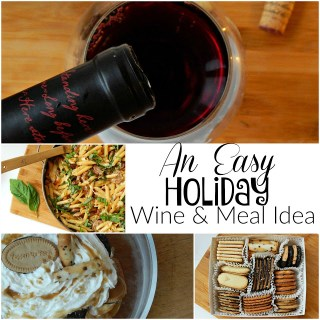 An Easy Holiday Wine & Meal Idea