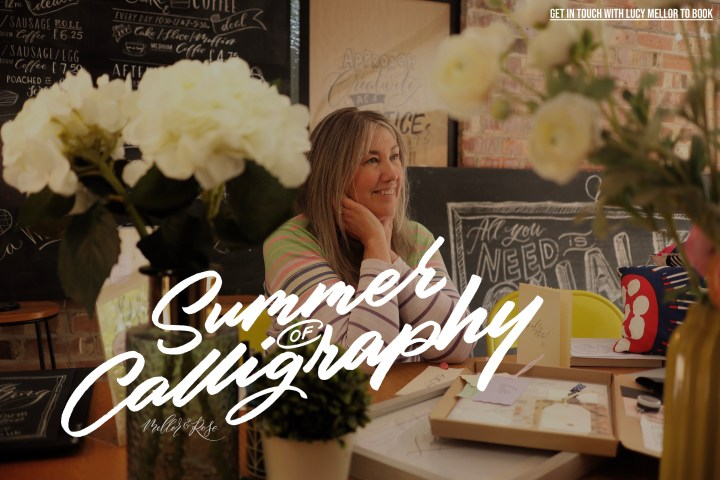 Summer of Calming Calligraphy with Mellor & Rose