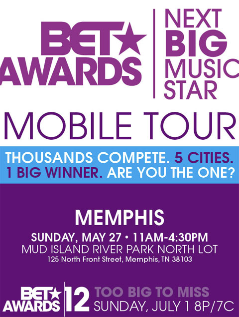 BET Next Big Star Memphis poster BETs Next Big Music Star Mobile Tour hits #Memphis Sunday, May 27th