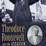 Book 5 of 2014 – Theodore Roosevelt and the Assassin – Gerard Helferich