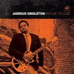 2014 Blues from Jarekus Singleton – Refuse to Lose….. watch out Blues World here he comes!!