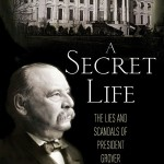 Book  8 of 2012 – A Secret Life: The Lies and Scandals of President Grover Cleveland