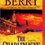 Book 14 of 2012 – Steve Berry – The Charlemange Pursuit