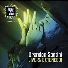 Brandon Santini - Live & Extended