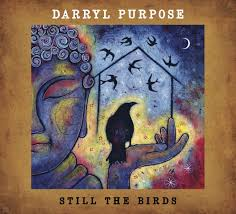 Still Birds - Darryl Purpose