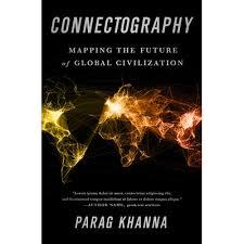 Connectography - Parag Khanna