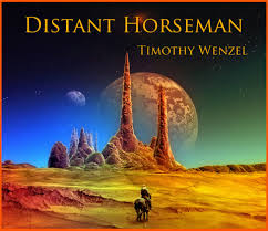 Distnat Horseman - Timothy Wenzel