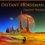 Distant Horseman – Timothy Wenzel