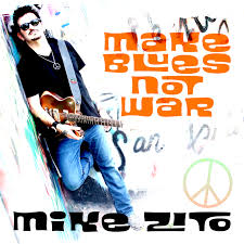 Make Blues Not War - Mike Zito
