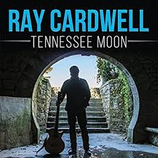 Tennessee Moon - Ray Cardwell