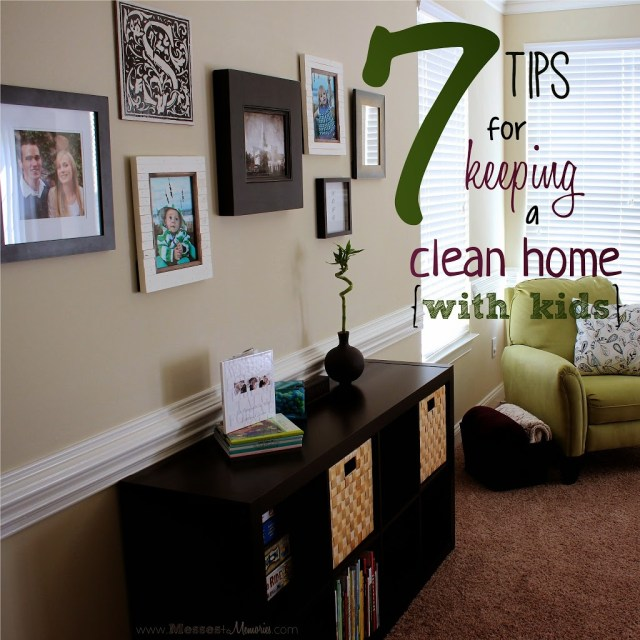7 tips to keep the house clean with kids as part of the 10 best organizing tips from Travel Parent Eat