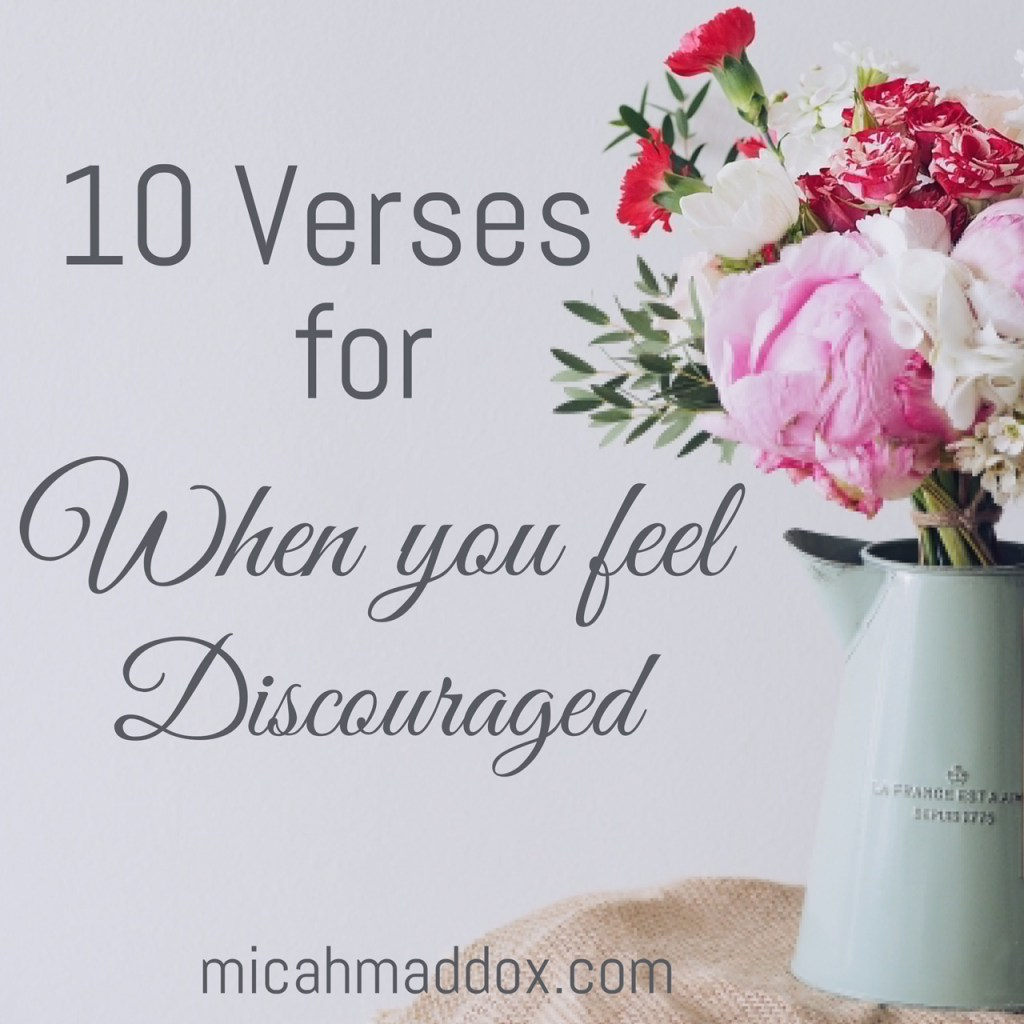 10 Verses for When You Feel Discouraged