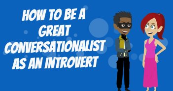 How To Be a Great Conversationalist As An Introvert