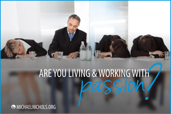 Are You Living and Working With Passion?