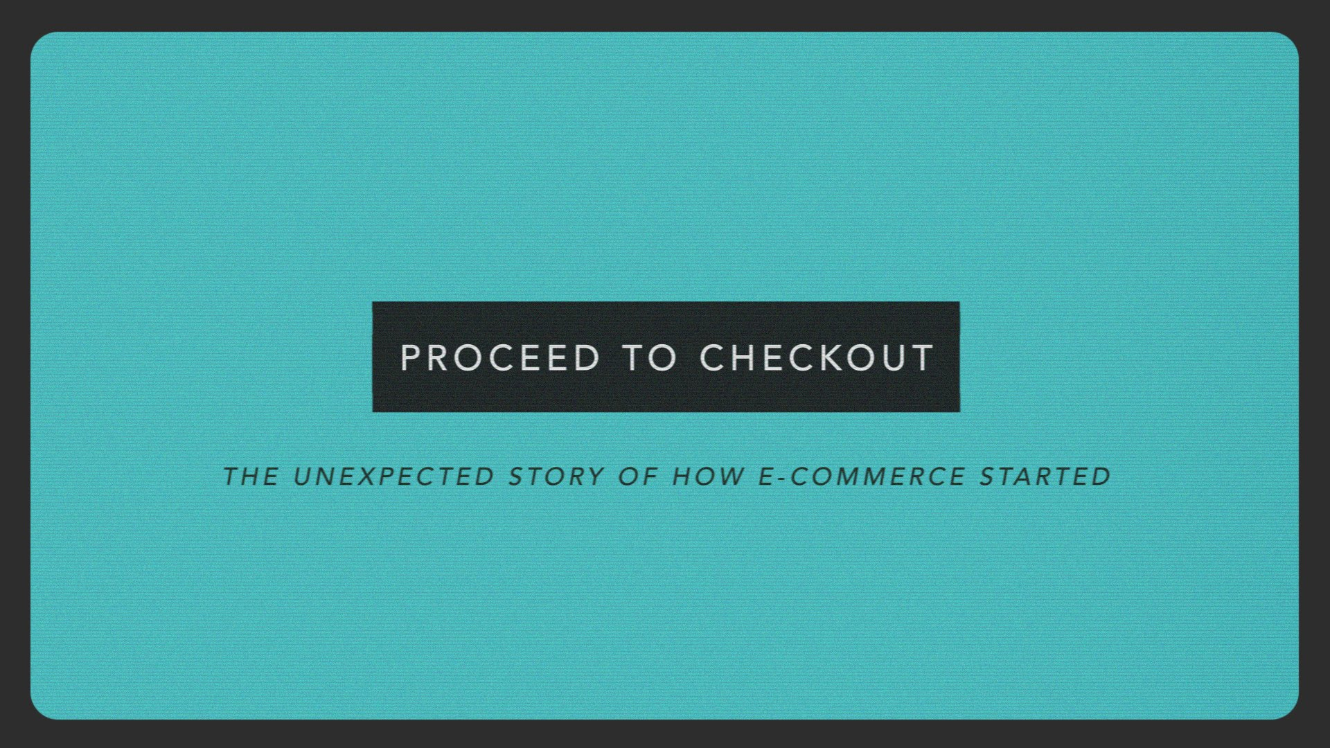 proceed-to-checkout-historia-do-e-commerce-comercio-eletronico