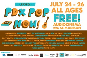 PDX Pop Now! 2015 Festival July 24-26 featuring 40+ Portland Bands