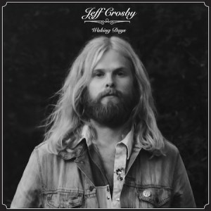 See Jeff Crosby Live In Nashville October 29th and 30th