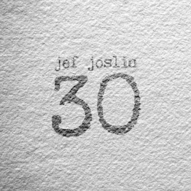 An Interview with Jef Joslin – 30