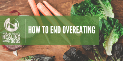 How to end overeating: 9-tips to help you succeed