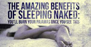 Our Top Five Reasons Why You Should Sleep Naked Tonight
