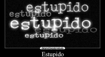 El fomento del estupidismo en México