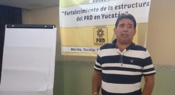 Destacan importancia de las estructuras perredistas en las contiendas en Yucatán