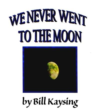 Билл Кейсинг.Мы никогда не были на Луне