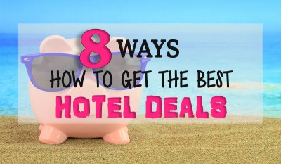 8 Tips How To Get The Best Hotel Deals - MissAbroad