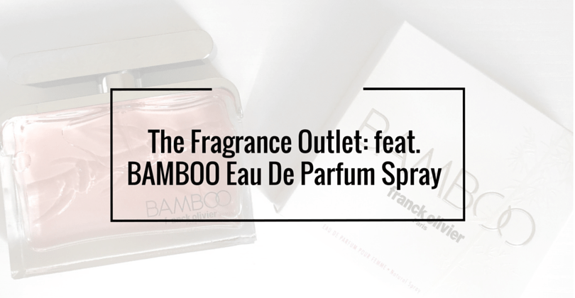 Review: BAMBOO Eau De Parfum Spray and The Fragrance Outlet