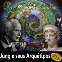 Papo Lendário #121 -- Jung e Seus Arquétipos