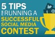 Five Tips For Running A Successful Social Media Contest
