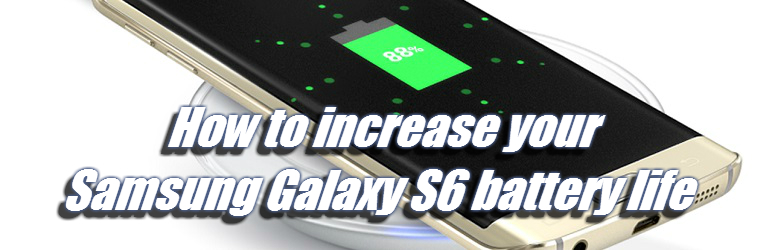 How-to-increase-your-Samsung-Galaxy-S6-battery-life-Fe