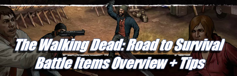 The-Walking-Dead-Road-to-Survival-Battle-Items-Guide-Fe