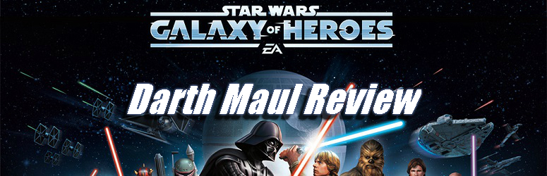 darth-maul-review-star-wars-galaxy-of-heroes-f