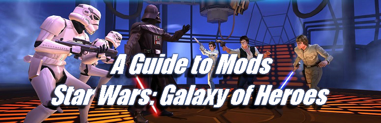 guide-to-mods_star-wars-galaxy-of-heroes-f