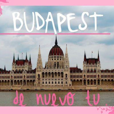 BUDAPEST, DE NUEVO TU