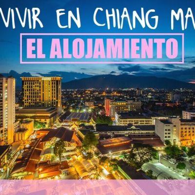 VIVIR EN CHIANG MAI: CÓMO ENCONTRAR ALOJAMIENTO BUENO, BONITO Y BARATO