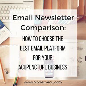 How a regular email newsletter helps bring more patients to your acupuncture practice, plus how to GET STARTED. Modern Acupuncture Marketing - www.ModernAcu.com