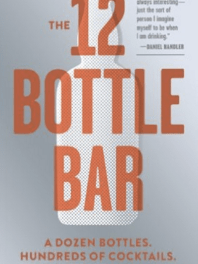 Read This: <i>The 12 Bottle Bar: A Dozen Bottles</i>