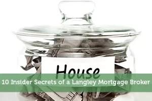 10 Insider Secrets of a Langley Mortgage Broker - Modest Money