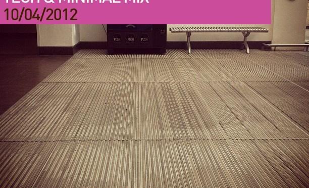 Techno & Minimal Mix – April 2012