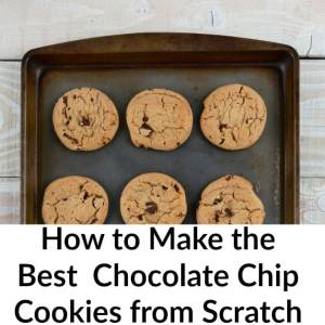 How to Make Chocolate Chip Cookies from Scratch