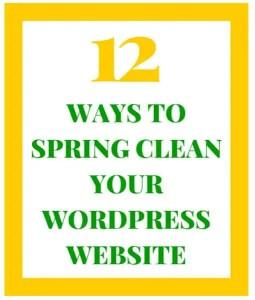 12 Simple Ways to Spring Clean Your WordPress Website