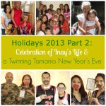 Holidays 2013 Part 2: Inay's Life Celebrated and a Twinning New Years Eve