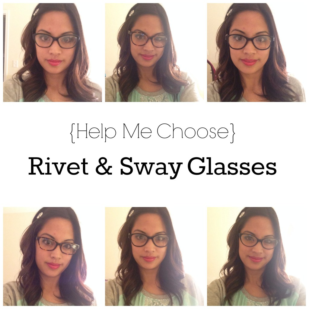 Help Me Choose: Rivet & Sway Glasses