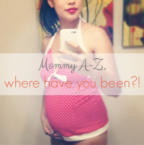 Mommy A-Z, where have you been?