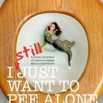 I Still Just Want to Pee Alone Cover