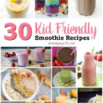 30 Kid Friendly Smoothie Recipes
