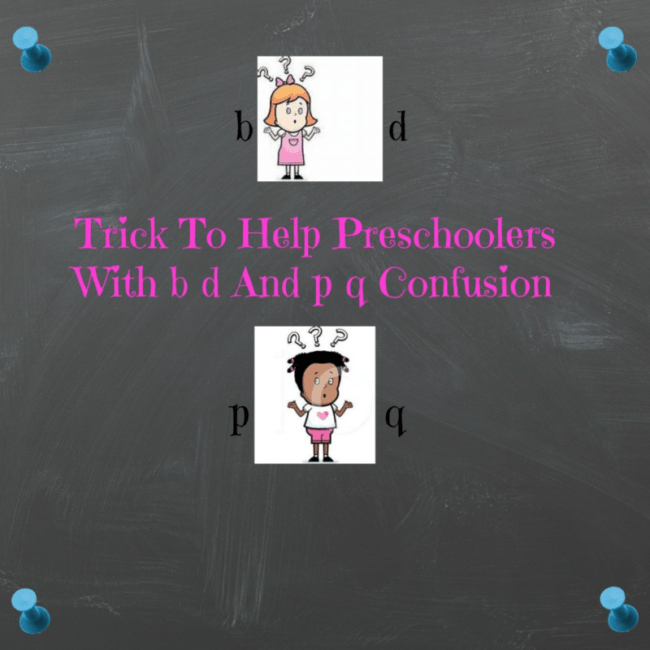 Trick To Help Preschoolers With b d And p q Confusion (Plus Slideshow)